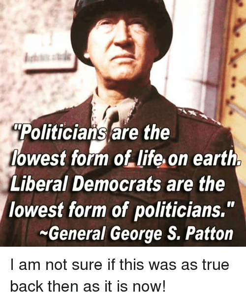 Politicians Are The Lowest Form Of Life On Earth
