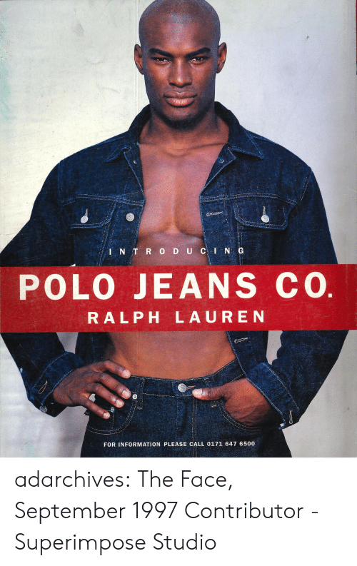 Ralph Lauren: POLO JEANS cO  RALPH LAUREN  FOR INFORMATION PLEASE CALL 0171 647 6500 adarchives: The Face, September 1997 Contributor - Superimpose Studio