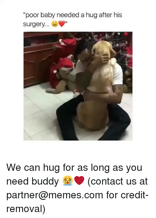 """Memes, Baby, and 🤖: """"poor baby needed a hug after his  surgery...  Il We can hug for as long as you need buddy 😭❤️ (contact us at partner@memes.com for credit-removal)"""