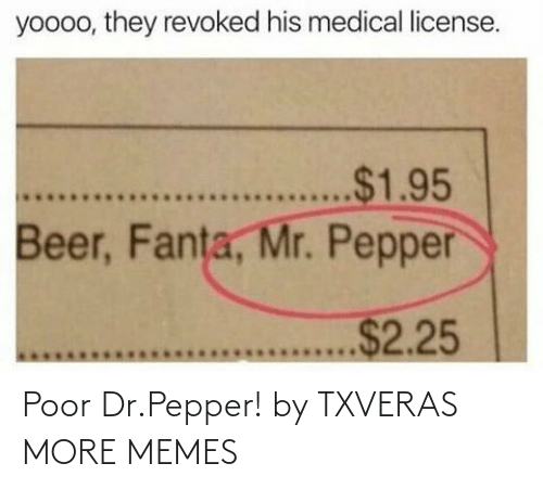 pepper: Poor Dr.Pepper! by TXVERAS MORE MEMES