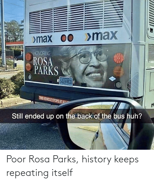 Rosa: Poor Rosa Parks, history keeps repeating itself