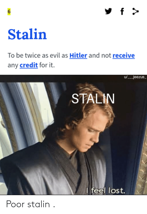 Stalin and Poor: Poor stalin .
