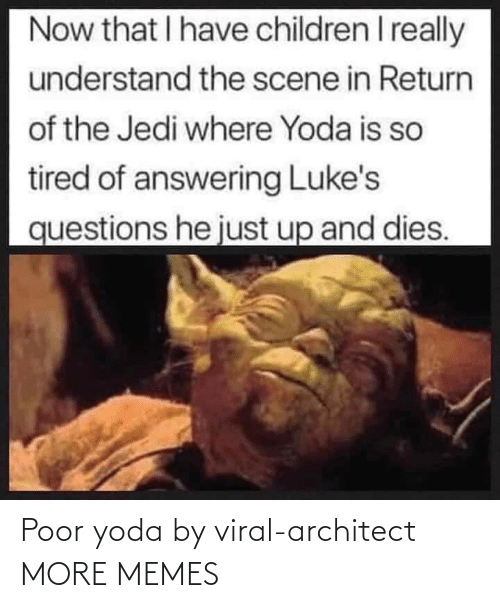 Yoda: Poor yoda by viral-architect MORE MEMES