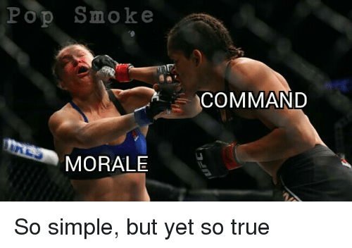 Memes, Pop, and Morality: Pop Smoke  MORALE  COMMAND So simple, but yet so true