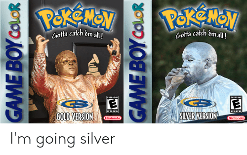 game boy color: PORE NON  PEKENON  EVERYONE  EVERYONE  GE  SILVER VERSION  CONTENT RATED BY  ESRB  CONTENT RATED BY  ESRB  GOLD VERSION  Nintendo  Nintendo  GAME BOY COLOR  GAME BOY COLOR I'm going silver