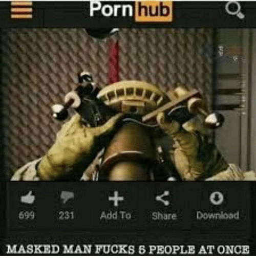 Porn Hub, Porn, and Add: Porn hub  699 231 Add To Share Downlood  MASKED MAN FUCKS 5 PEOPLE AT ONCE