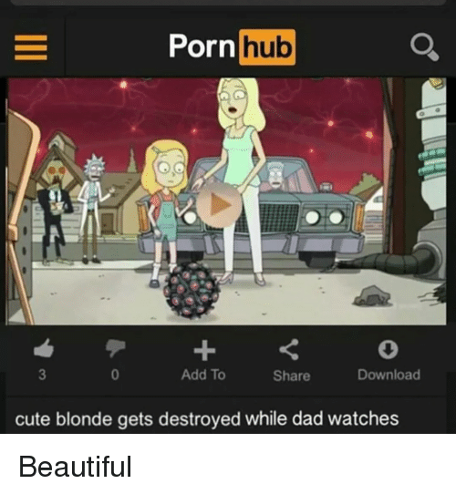 Beautiful, Cute, and Dad: Porn  hub  Download  Add To  Share  cute blonde gets destroyed while dad watches Beautiful