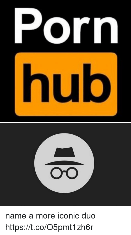 Memes, Porn Hub, and Porn: Porn  hub   OrO name a more iconic duo https://t.co/O5pmt1zh6r