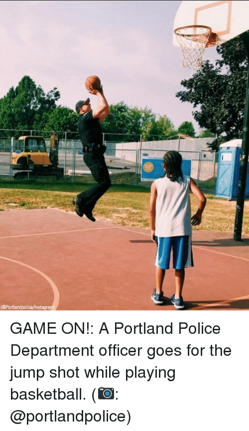 Insted: Portlandpolice/Inst GAME ON!: A Portland Police Department officer goes for the jump shot while playing basketball. (📷: @portlandpolice)