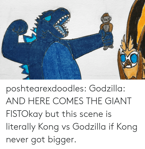 fist: poshtearexdoodles:  Godzilla: AND HERE COMES THE GIANT FISTOkay but this scene is literally Kong vs Godzilla if Kong never got bigger.