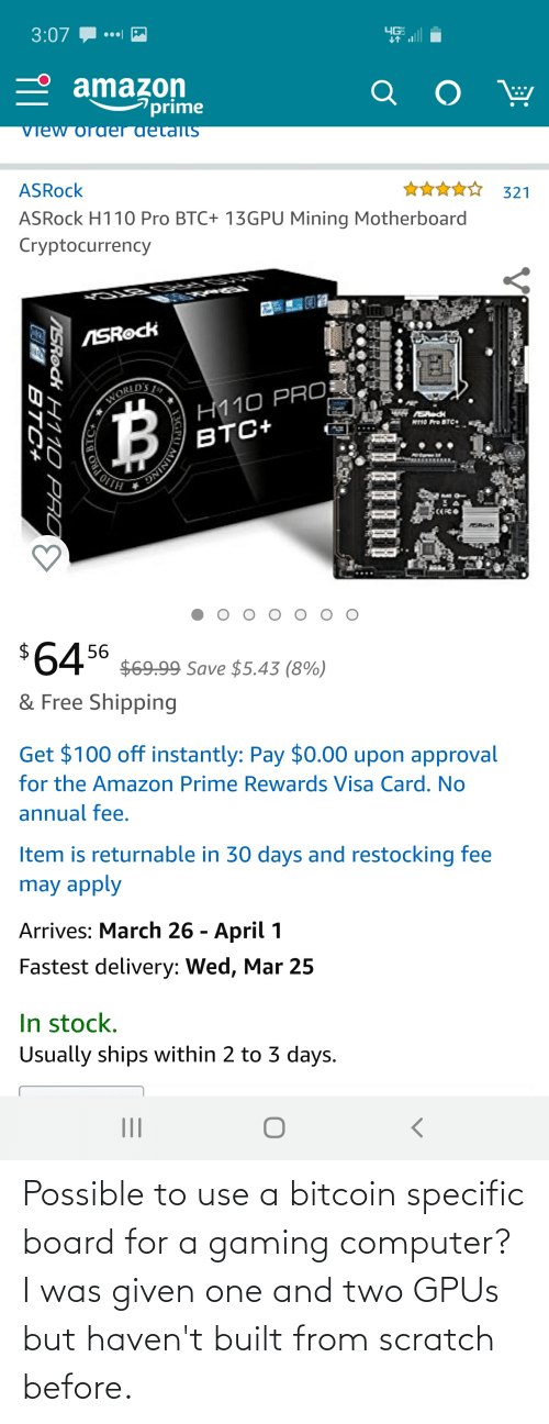 Bitcoin: Possible to use a bitcoin specific board for a gaming computer? I was given one and two GPUs but haven't built from scratch before.