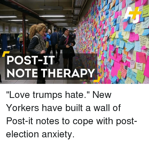 post it note therapy love trumps hate new yorkers have built 6657831 🅱 25 best memes about post it note post it note memes