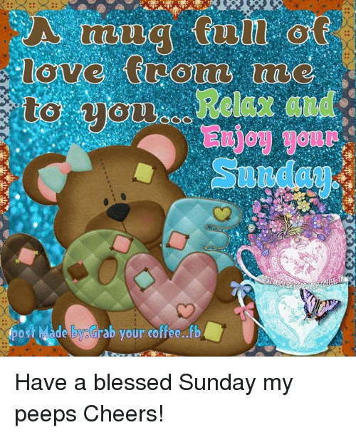 Post Mades: post Made tysGrab your coffee..fb Have a blessed Sunday my peeps Cheers!