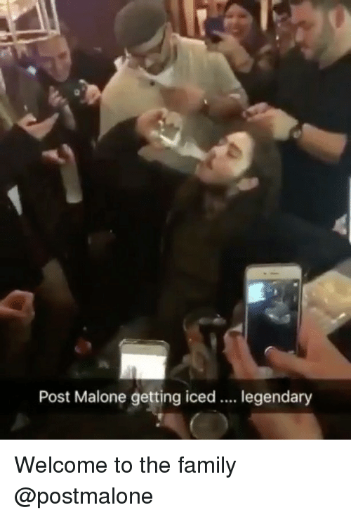 Family, Memes, and Post Malone: Post Malone getting iced  legendary Welcome to the family @postmalone