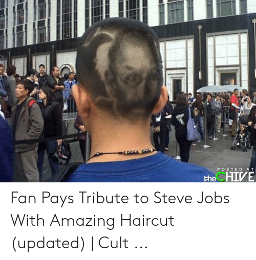 Posted At The Chive: POSTED AT.  the CHIVE Fan Pays Tribute to Steve Jobs With Amazing Haircut (updated) | Cult ...