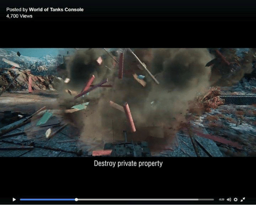 world of tank: Posted by World of Tanks Console  4,700 Views  Destroy private property