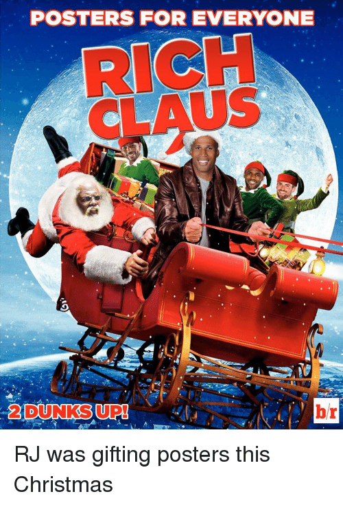Dunk, Sports, and Dunks: POSTERS FOR EVERYONE  CLAUS  2 DUNKS UP! RJ was gifting posters this Christmas