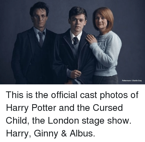 Harry Potter And The Cursed Child: Pottermore/Charlie Gray This is the official cast photos of Harry Potter and the Cursed Child, the London stage show. Harry, Ginny & Albus.