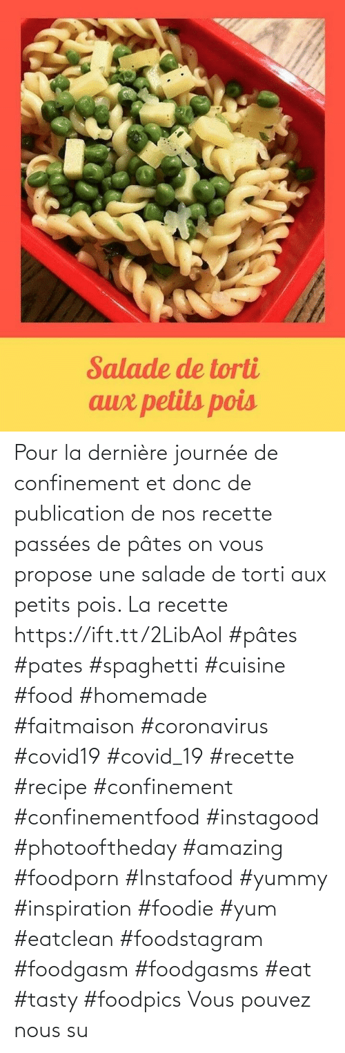 propose: Pour la dernière journée de confinement et donc de publication de nos recette passées de pâtes on vous propose une salade de torti aux petits pois. La recette https://ift.tt/2LibAol  #pâtes  #pates #spaghetti #cuisine #food #homemade #faitmaison #coronavirus #covid19 #covid_19 #recette #recipe #confinement #confinementfood  #instagood #photooftheday #amazing #foodporn #Instafood #yummy #inspiration #foodie #yum #eatclean #foodstagram #foodgasm #foodgasms #eat #tasty #foodpics Vous pouvez nous su