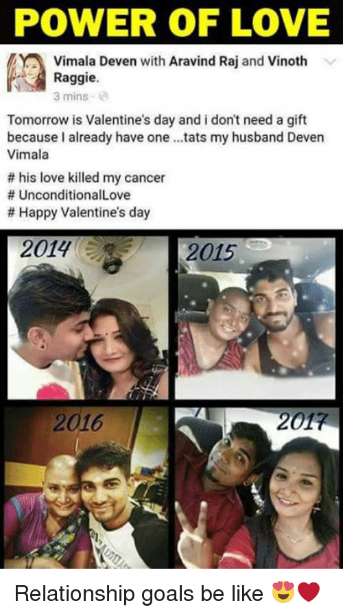 Be Like, Goals, and Love: POWER OF LOVE  Vimala Deven with Aravind Raj and Vinoth  Raggie.  3 mins  Tomorrow is Valentine's day and i don't need a gift  because already have one ...tats my husband Deven  Vimala  his love killed my cancer  UnconditionalLove  Happy Valentine's day  2014 2015  2016  2017 Relationship goals be like 😍❤
