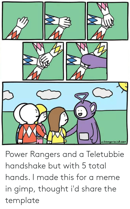 Rangers: Power Rangers and a Teletubbie handshake but with 5 total hands. I made this for a meme in gimp, thought i'd share the template