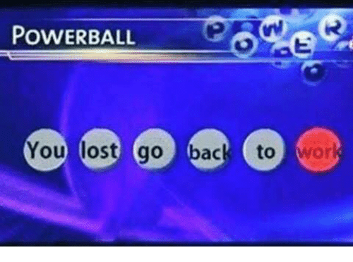 Powerball, Lost, and Dank Memes: POWERBALL  You lost go bac to wor