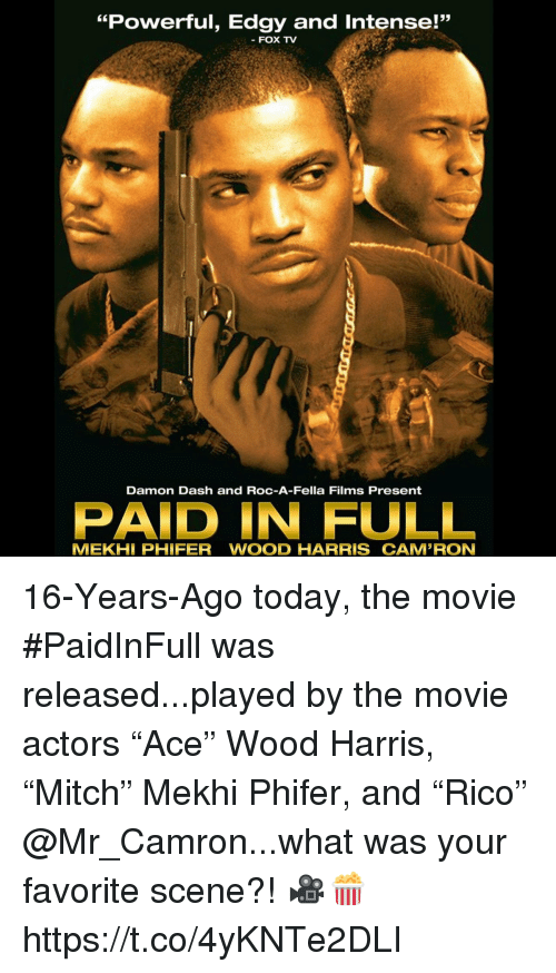 """roc: """"Powerful, Edgy and Intense!""""  53  FOX TV  Damon Dash and ROC-A-Fella Films Present  PAID IN FULL  MEKHİ PHIFER WOOD HARRIS CAMRON 16-Years-Ago today, the movie #PaidInFull was released...played by the movie actors """"Ace"""" Wood Harris, """"Mitch"""" Mekhi Phifer, and """"Rico"""" @Mr_Camron...what was your favorite scene?! 🎥🍿 https://t.co/4yKNTe2DLI"""