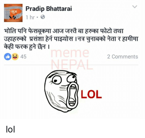 Lol and Nepali: Pradip Bhattarai  1 hr  45  2 Comments  LOL lol