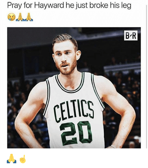 Memes, 🤖, and For: Pray for Hayward he just broke his leg  B R  CELTICG 🙏☝️