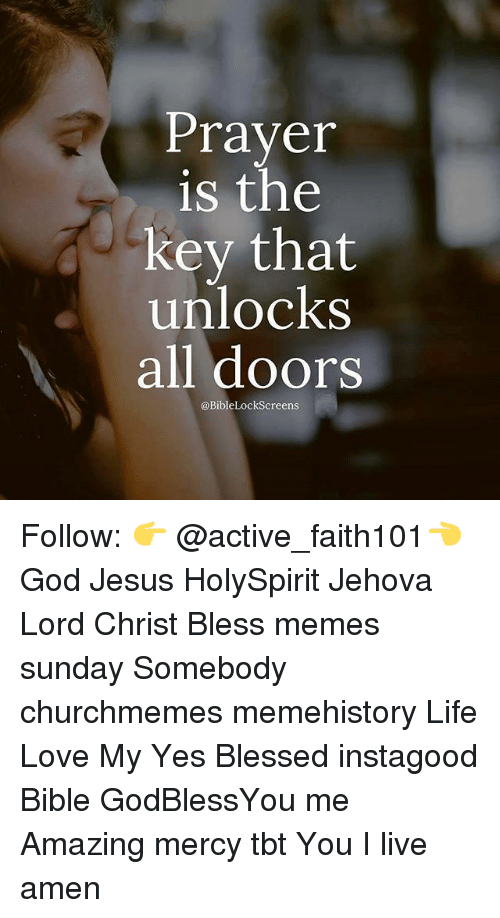 Amazing: Prayer  is the  key that  unlocks  all doors  @BibleLockScreens Follow: 👉 @active_faith101👈 God Jesus HolySpirit Jehova Lord Christ Bless memes sunday Somebody churchmemes memehistory Life Love My Yes Blessed instagood Bible GodBlessYou me Amazing mercy tbt You I live amen