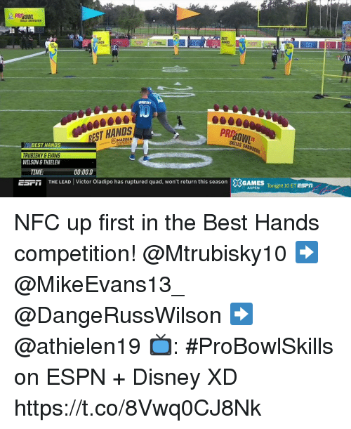 madden: PRBOWL  SKILLS S80 0011X  EST  ANDS  EST  RINDS  RURISAY  ST HANDS  PR  BEST HANDS  (e)MADDEN  KY &EVANS  WILSON STHIELEN  TIME  00:000  ESFİİ  THE LEAD  Victor Oladipo has ruptured quad, won't return this season  ×GAMES Tonight 10 ET ESPn  ASPEN Tonight 10 ET ESFI NFC up first in the Best Hands competition!  @Mtrubisky10 ➡️ @MikeEvans13_ @DangeRussWilson ➡️ @athielen19  📺: #ProBowlSkills on ESPN + Disney XD https://t.co/8Vwq0CJ8Nk