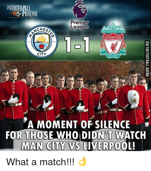 Memes, 🤖, and Est: Premier  League  CHESA  YOULL NEVERWALKALONE  LIVERPOOL  FOOTBALL CLUB  CITY  EST 1892  MOMENT OF SILENCE  FOR THOSE WHO DIDN'T WATCH  MAN CITY VS LIVERPOOL! What a match!!! 👌