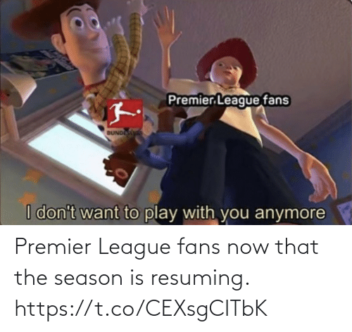 Season: Premier League fans now that the season is resuming. https://t.co/CEXsgCITbK