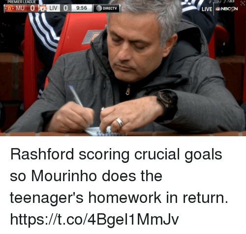 Goals, Premier League, and Soccer: PREMIER LEAGUE  LIV  9:56  DIRECTV Rashford scoring crucial goals so Mourinho does the teenager's homework in return. https://t.co/4Bgel1MmJv