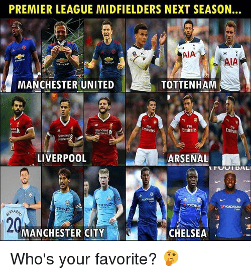 Arsenal, Chelsea, and Premier League: PREMIER LEAGUE MIDFIELDERS NEXT SEASON.  AIA  AIA  MANCHESTER UNITED  TOTTENHAM  Fly  Emirates  Fly  Em  mirares  Chartered  LIVERPO0L  ARSENAL  rUOI DALI  120  MANCHESTER CITY  CHELSEA Who's your favorite? 🤔