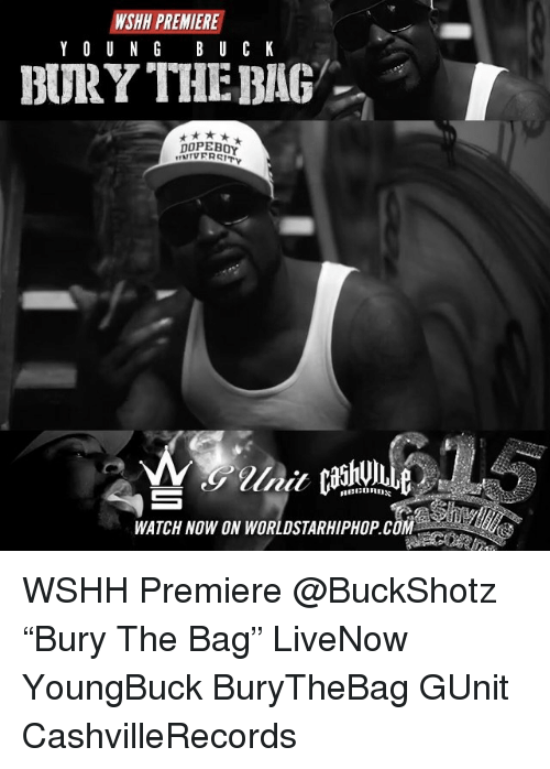 "Memes, Worldstarhiphop, and Wshh: PREMIERE  WSHH Y O U N G  B U C K  BURY THE BAG  T  WATCH NOW ON WORLDSTARHIPHOP COM WSHH Premiere @BuckShotz ""Bury The Bag"" LiveNow YoungBuck BuryTheBag GUnit CashvilleRecords"