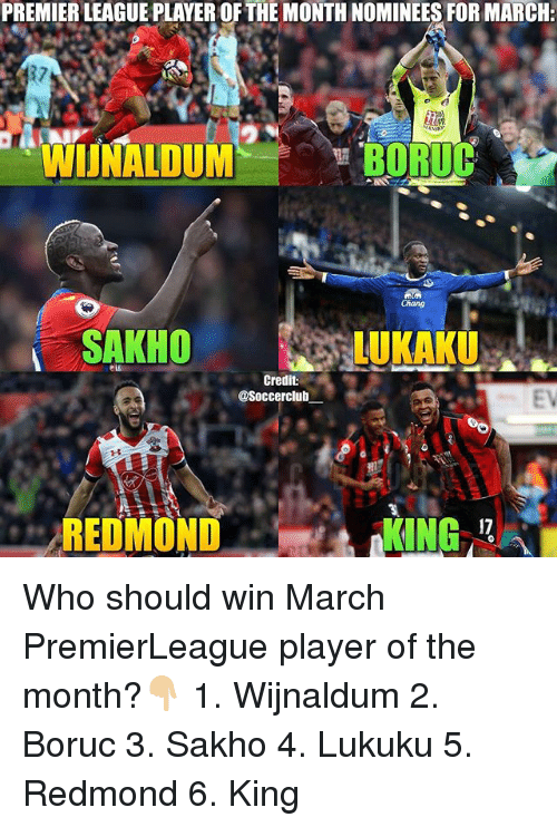 Memes, 🤖, and Player: PREMIERLEAGUEPLAYEROFTHE MONTH NOMINEES FOR MARCH:  WIJNALDUM  SAKHO  LUKAKU  Credit  asoccerclub Who should win March PremierLeague player of the month?👇🏼 1. Wijnaldum 2. Boruc 3. Sakho 4. Lukuku 5. Redmond 6. King