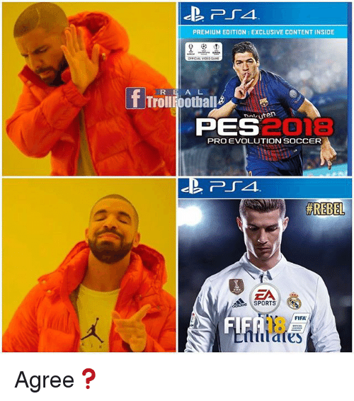 Fifa, Memes, and Soccer: PREMIUM EDITION: EXCLUSIVE CONTENT INSIDE  R E A L  Trollrpothall  avuten  PES  2018  PRO EVOLUTION SoCCER  #REBEL  ク。  ZA  SPORTS  FIFA  FIF  18  lafes Agree❓