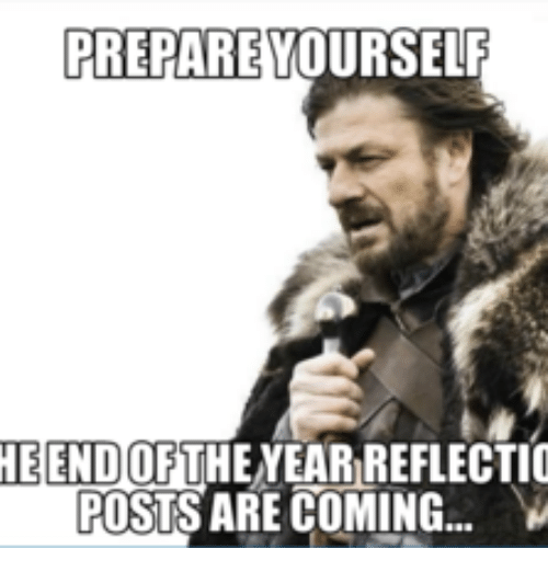 End of School Year Meme: PREPARE YOURSELF  HEEND OF  THENEARIREFLECTIO  POSTS ARE COMING