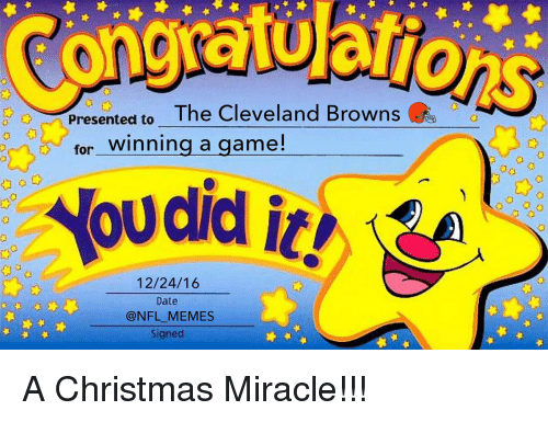 Cleveland Browns, Football, and Nfl: Presented to  The Cleveland Browns  for inning a game!  ow did it! vaA  12/24/16  Date  @NFL MEMES  Signed A Christmas Miracle!!!