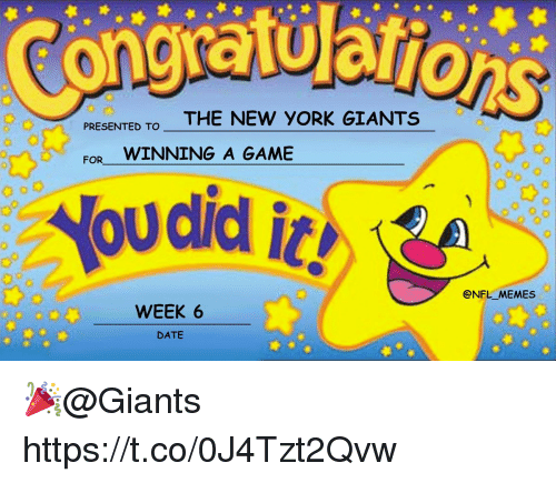 Football, Memes, and Nfl: PRESENTED TO THE NEW y  EWINNING A GAME  ORK GIANTS  FOR  ci  @NFL_MEMES  00 WEEK 6  o80o  o  DATE 🎉@Giants https://t.co/0J4Tzt2Qvw