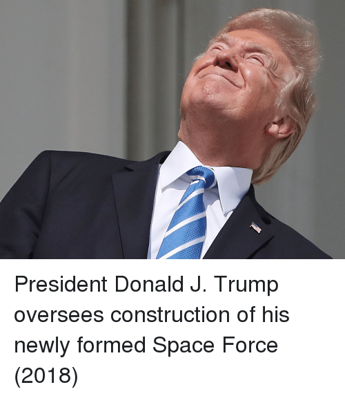 Space Force: President Donald J. Trump oversees construction of his newly formed Space Force (2018)