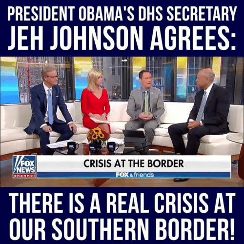 fox & friends: PRESIDENT OBAMA'S DHS SECRETARY  JEH JOHNSON AGREES  FOX  NEWS  CRISIS AT THE BORDER  FOX &friends  channe  THERE IS A REAL CRISIS AT  OUR SOUTHERN BORDER
