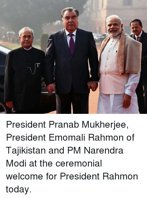 Memes, Narendra Modi, and 🤖: President Pranab Mukherjee, President Emomali Rahmon of Tajikistan and PM Narendra Modi at the ceremonial welcome for President Rahmon today.