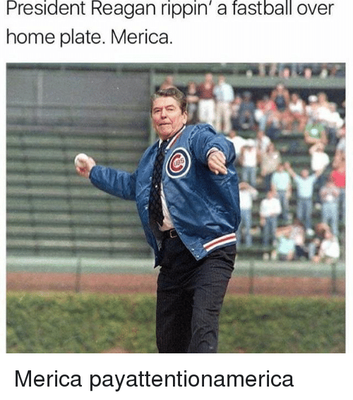 president reagan: President Reagan rippin' a fastball over  home plate. Merica. Merica payattentionamerica