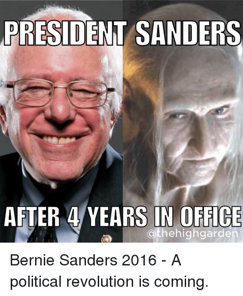 Bernie Sanders, Politics, and Reddit: PRESIDENT SANDERS  AFTER 4 YEARS IN OFFICE  athehigh garden Bernie Sanders 2016 - A political revolution is coming.