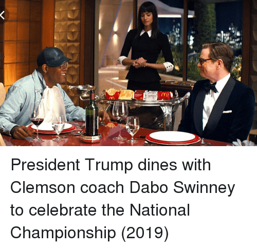 dabo: President Trump dines with Clemson coach Dabo Swinney to celebrate the National Championship (2019)