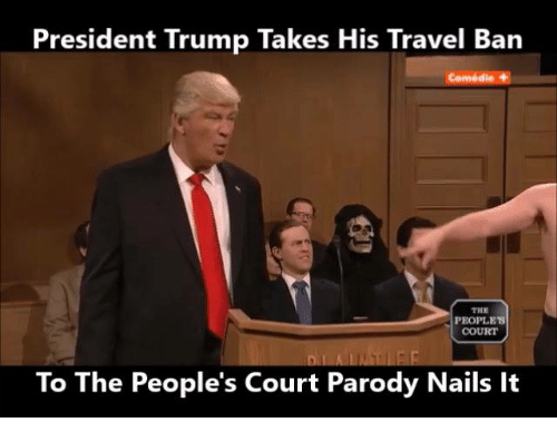 President Trump Takes His Travel Ban To The People S Court