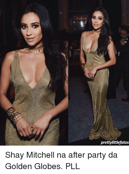Golden Globes, Memes, and 🤖: pretty!ittlefatos Shay Mitchell na after party da Golden Globes. PLL