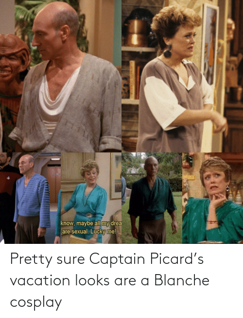 captain picard: Pretty sure Captain Picard's vacation looks are a Blanche cosplay